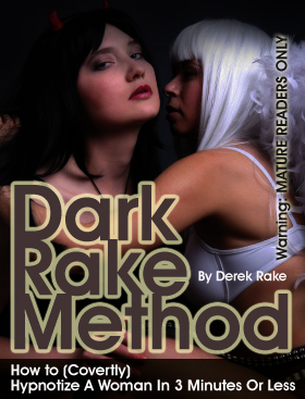 Dark Rake Method by Seduction guru: Derek Rake
