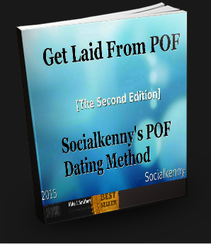 """Get Laid From POF"" – Socialkenny's POF Dating Method"