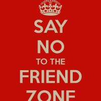 I Have A No-Friend-Zone Policy