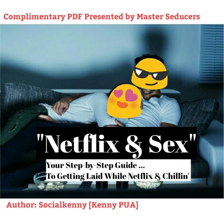 "Turn Netflix & Chill into ""Netflix & Sex"" with this comprehensive guide"